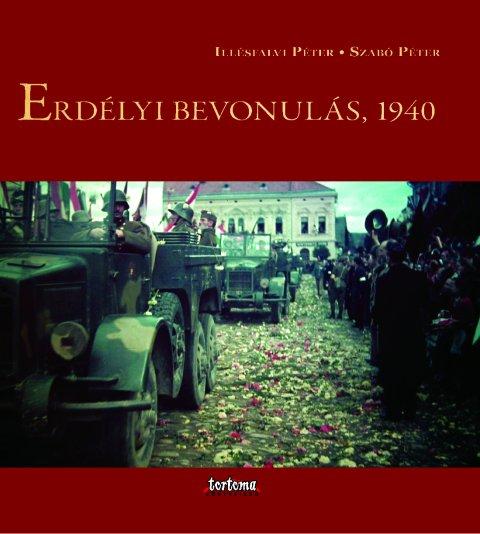 Illésfalvi-Szabó: Erdélyi bevonulás, 1940