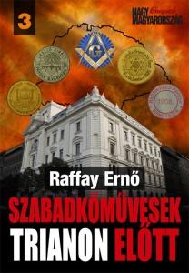 Raffay Ernő: Szabadkőművesek Trianon előtt