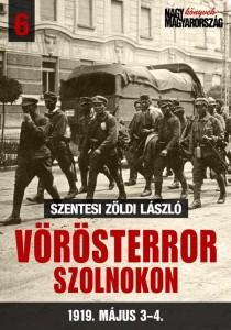 Szentesi Zöldi László: Vörösterror Szolnokon