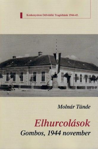 Molnár Tünde: Elhurcolások – Gombos, 1944. november