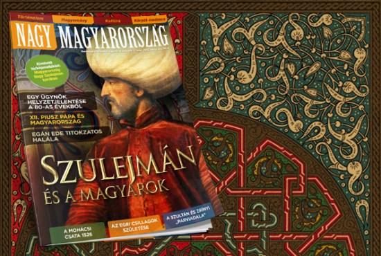 Szulejmán és a magyarok – Nagy Magyarország 2013/1