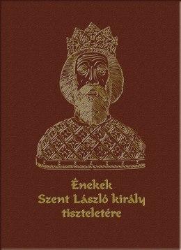 Énekek Szent László király tiszteletére