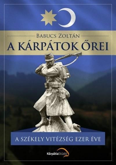 Babucs Zoltán: A Kárpátok őrei